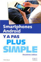 Smartphones Android Y a Pas plus simple 2ed