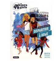 Les Enquetes Des Kinra Girls - Kinra Girls - Les Mysteres - Disparition A Rome  - Tome 1