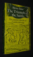 The Triumph of the Saints : The Separate Churches of London 1616-1649