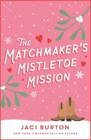 The Matchmaker's Mistletoe Mission (Boots and Bouquets novella)