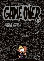 Game Over - Tome 07, Only for your eyes