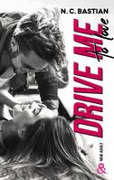 Drive Me To Love, Par l'auteur New-Adult de la série à succès Be Mine