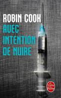 Avec intention de nuire, roman