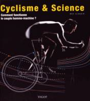 Cyclisme & science / comment fonctionne le couple homme-machine ?