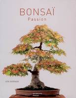 Bonsaï Passion, un guide complet de l'art du bonsaï