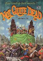 Not quite dead., N ° 3, Not quite dead, tome 3