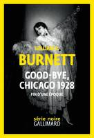Good-bye, Chicago 1928 / fin d'une époque