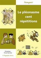 Le pléonasme cent répétitions