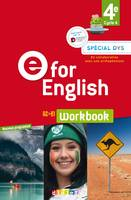 E for English 4e (éd. 2017) - Workbook Spécial DYS - version papier