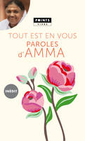 Tout est en vous. Paroles d'Amma, Paroles d'Amma