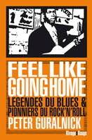 Feel Like Going Home, Légendes du blues & pionniers du rock'n'roll