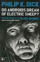 T. 6, Do androids dream of electric sheep ? / texte intégral du roman de Philip K. Dick