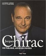 Jacques Chirac , Vie publique, archives privées