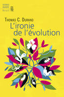 L'IRONIE DE L'EVOLUTION