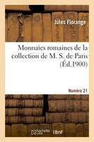 Monnaies romaines de la collection de M. S. de Paris. Numéro 21