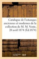 Catalogue de l'estampes anciennes et modernes de diverses écoles de la collection de M. M., Vente, 20 avril 1874