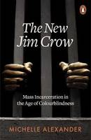 New Jim Crow (the) : Mass Incarceration in the Age of Colourblindness