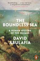 The Boundless Sea, A Human History of the Oceans